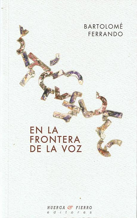 En la frontera de la voz - Bartolomé Ferrando Poesía discursiva