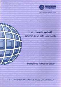 La mirada móvil, a favor de un arte intermedia - Ensayo Bartolomé Ferrando