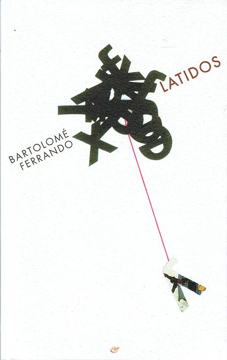 Latidos - Poesía discursiva Bartolomé Ferrando