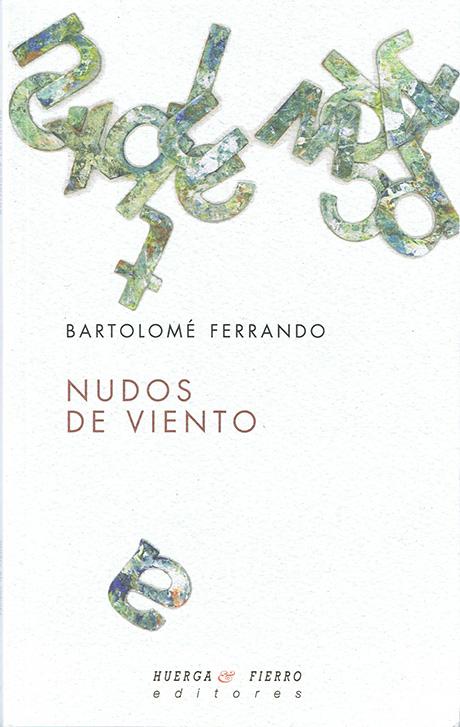 Nudos de viento - Bartolomé Ferrando Poesía discursiva