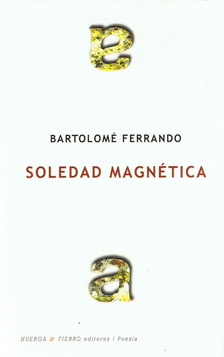 Soledad magnética - bartolomé Ferrando Poesía discursiva