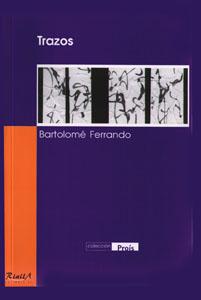 Trazos - Poesía discursiva Bartolomé Ferrando