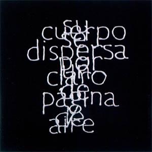 Escrituras superpuestas de Bartolomé Ferrando - Su cuerpo... 2001